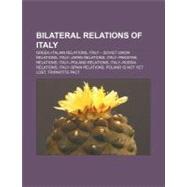 Bilateral Relations of Italy : Italy-yugoslavia Relations, Iran-italy Relations, People's Republic of China - Italy Relations by , 9781157011804
