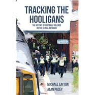 Tracking the Hooligans by Layton, Michael; Pacey, Alan, 9781445651804
