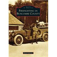 Firefighting in Buncombe County by Lawrence, Brian, 9781467121804