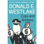 Cops and Robbers by Westlake, Donald E., 9781504051804