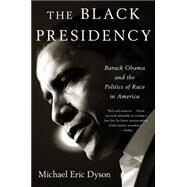 The Black Presidency by Dyson, Michael Eric, 9780544811805