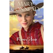 Fire and Ice by Connealy, Mary, 9780764211805