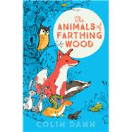 The Animals of Farthing Wood by Dann, Colin; Tettmar, Jacqueline, 9781405281805