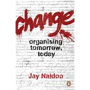 Change by Naidoo, Jay, 9781776091805