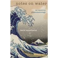 Notes on Water by Appelbaum, David, 9781939681805