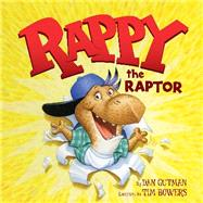 Rappy the Raptor by Gutman, Dan; Bowers, Tim, 9780062291806