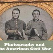Photography and the American Civil War by Jeff Rosenheim, 9780300191806
