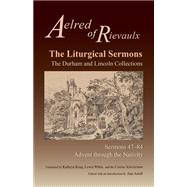 The Liturgical Sermons by Aelred of Rievaulx; Catena Scholarium; White, Lewis; Krug, Kathryn; Astell, Ann, 9780879071806
