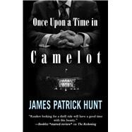 Once upon a Time in Camelot by Hunt, James Patrick, 9781432831806