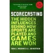 Scorecasting by MOSKOWITZ, TOBIASWERTHEIM, L. JON, 9780307591807
