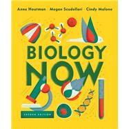 Biology Now by Houtman, Anne; Malone, Cindy; Scudellari, Megan, 9780393631807