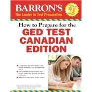 How to Prepare for the Ged Test: Canadian Edition by Smith, Christopher; Sansom, Karen, 9781438001807