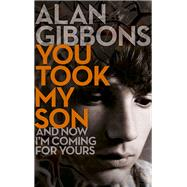 You Took My Son by Gibbons, Alan, 9781780621807