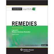 Casenote Legal Briefs: Remedies Keyed to Laycock's Modern American Remedies,  4th Ed. by Aspen Publishers, 9780735571808