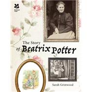 The Story of Beatrix Potter by Gristwood, Sarah, 9781909881808