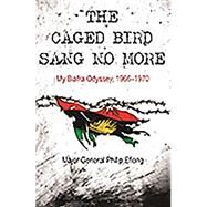 The Caged Bird Sang No More by Efiong, Philip, 9781928211808