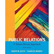 Public Relations A Value Driven Approach by Guth, David W.; Marsh, Charles, Ph.D., 9780205811809