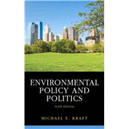 Environmental Policy and Politics by Kraft; Michael, 9780205981809