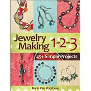 Jewelry Making 1-2-3 45+ Simple Projects by Van Voorhees, Karin, 9781627001809