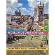 Worldwide Destinations: The geography of travel and tourism by Boniface; Brian, 9781138901810