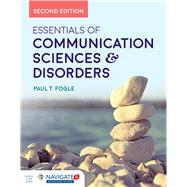 Essentials of Communication Sciences & Disorders by Fogul, Paul T., 9781284121810