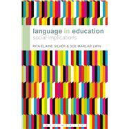 Language in Education Social Implications by Silver, Rita Elaine; Lwin, Soe Marlar, 9781441151810