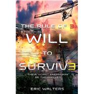The Rule of Three: Will to Survive by Walters, Eric, 9780374301811