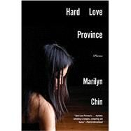 Hard Love Province by Chin, Marilyn, 9780393351811