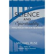 Science and Spirituality: Making Room for Faith in the Age of Science by Ruse, Michael, 9781107681811