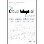 The Cloud Adoption Playbook by Abdula, Mohamed; Brown , Kyle; Barcia, Roland; Emuchay, Ndu; Averdunk, Ingo, 9781119491811