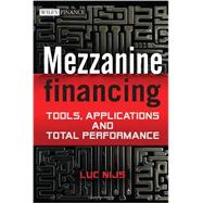 Mezzanine Financing Tools, Applications and Total Performance by Nijs, Luc, 9781119941811