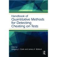 Handbook of Quantitative Methods for Detecting Cheating on Tests by Alexander; Patricia A., 9781138821811