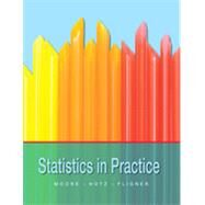 Statistics in Practice by Moore, David S.; Notz, William I.; Fligner, Michael A., 9781464151811