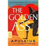 The Golden Ass The Transformations of Lucius by Apuleius; Graves, Robert, 9780374531812