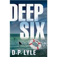Deep Six by Lyle, D. P., 9781608091812