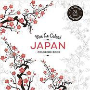 Vive Le Color! Japan (Adult Coloring Book) by Abrams Noterie; Original French Edition by Marabout, 9781617691812