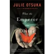 When the Emperor Was Divine by OTSUKA, JULIE, 9780385721813