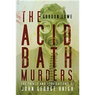 The Acid Bath Murders by Lowe, Gordon, 9780750961813