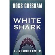 White Shark by Gresham, Ross, 9781432831813