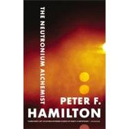 The Neutronium Alchemist by Hamilton, Peter F., 9780316021814