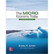 The Micro Economy Today by Schiller, Bradley; Gebhardt, Karen, 9781259291814