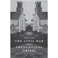 The Civil War As a Theological Crisis by Noll, Mark A., 9781469621814