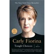 Tough Choices A Memoir by Fiorina, Carly, 9781591841814