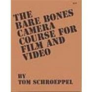Bare Bones Camera Course for Film and Video by Schroeppel, Tom, 9780960371815