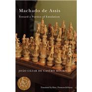 Machado De Assis by Rocha, João Cezar De Castro; Thomson-deveaux, Flora, 9781611861815