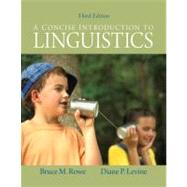 A Concise Introduction to Linguistics by Rowe, Bruce M.; Levine, Diane P., 9780205051816