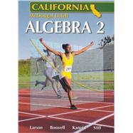 Algebra 2: California by Larson, Ron; Boswell, Laurie; Kanold, Timothy D.; Stiff, Lee, 9780618811816