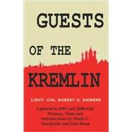Guests of the Kremlin by Emmens, Robert G.; Sacripante, Mario, 9780923891817