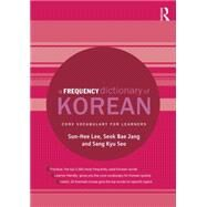 A Frequency Dictionary of Korean: Core Vocabulary for Learners by Lee; Sun-Hee, 9781138781818