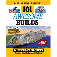 101 Awesome Builds: Minecraft Secrets from the World's Greatest Crafters by Triumph Books, 9781629371818